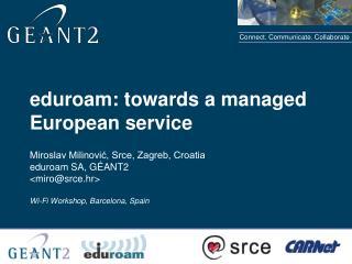 eduroam: towards a managed European service