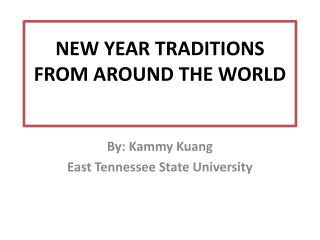 NEW YEAR  TRADITIONS  FROM AROUND  THE WORLD