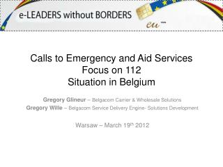 Calls to Emergency and Aid  Services Focus on 112 Situation in  Belgium