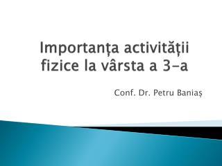 Importanța activității fizice la vârsta a 3-a