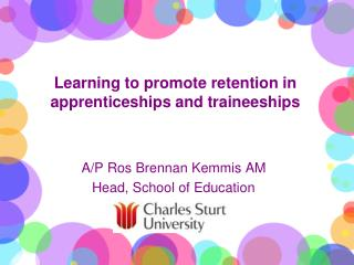 Learning to promote retention in apprenticeships and traineeships