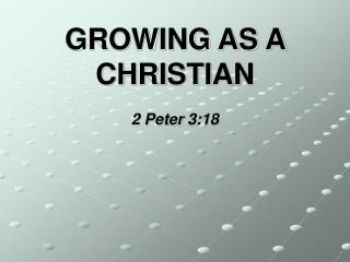 GROWING AS A CHRISTIAN