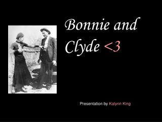 Bonnie and Clyde <3