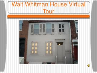 Walt Whitman House Virtual Tour