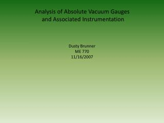 Analysis of Absolute Vacuum Gauges  and Associated Instrumentation