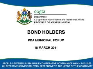 BOND HOLDERS PDA MUNICIPAL FORUM 18 MARCH 2011