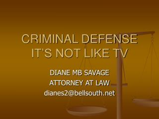 CRIMINAL DEFENSE IT S NOT LIKE TV