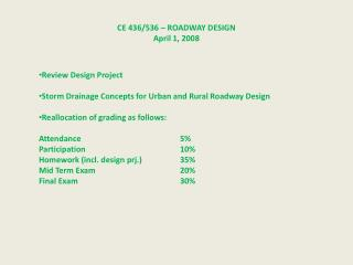 CE 436/536 – ROADWAY DESIGN April 1 ,  2008