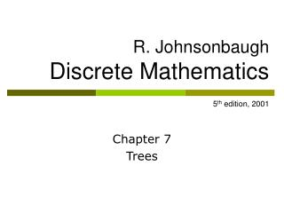 R. Johnsonbaugh Discrete Mathematics 5 th  edition, 2001