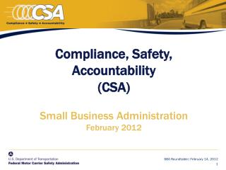 Compliance, Safety, Accountability  (CSA)  Small Business Administration February 2012