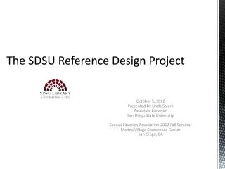 The SDSU Reference Design Project