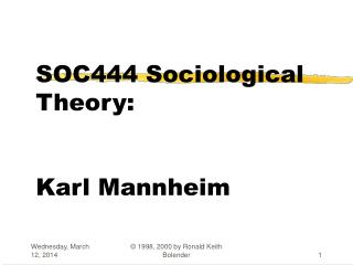 SOC444 Sociological Theory:   Karl Mannheim
