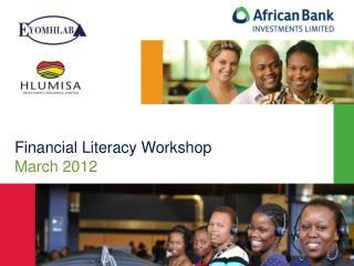 Financial Literacy Workshop March 2012