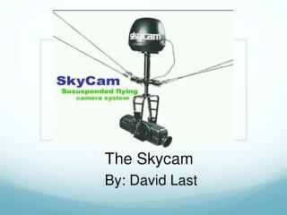 The  Skycam