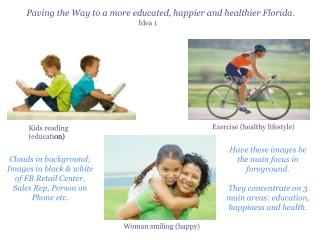 Paving the Way to a more educated, happier and healthier Florida.
