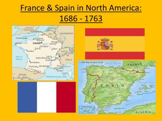 France & Spain in North America: 1686 - 1763