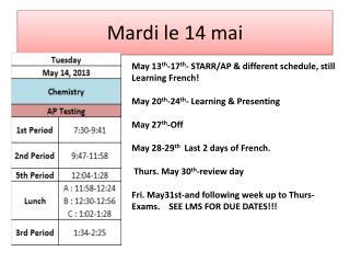 Mardi le 14  mai