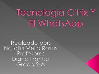 Tecnología Citrix Y El  WhatsApp