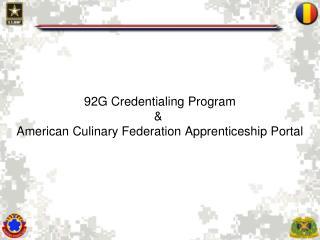 92G Credentialing Program &  American Culinary Federation Apprenticeship Portal