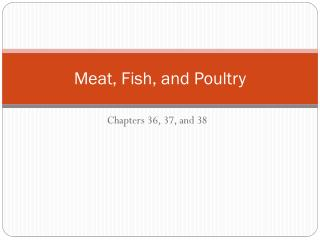 Meat, Fish, and Poultry