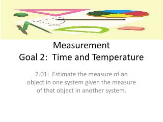 Measurement Goal 2:  Time and Temperature