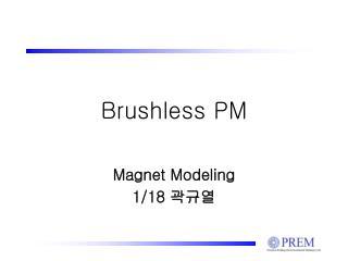 Brushless PM