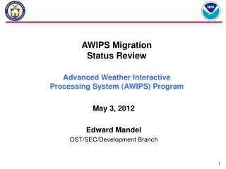 AWIPS Migration  Status Review Advanced Weather Interactive Processing System (AWIPS) Program