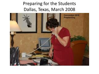 Preparing for the Students Dallas, Texas, March 2008