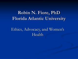 Robin N. Fiore, PhD Florida Atlantic University