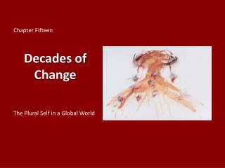 Chapter Fifteen Decades of Change The Plural Self in a Global World