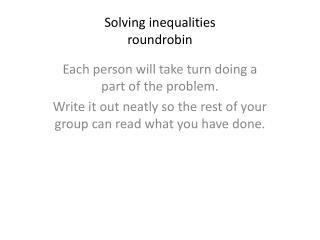 Solving inequalities roundrobin
