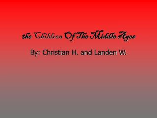 the  Children  Of The Middle Ages