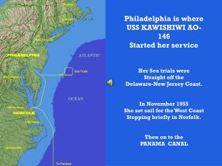 Philadelphia is where USS KAWISHIWI AO-146 Started her service Her Sea trials were