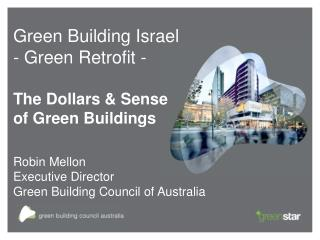 Green Building Israel - Green Retrofit - The Dollars & Sense of Green Buildings Robin Mellon