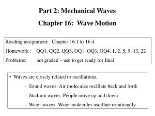 Waves are closely related to oscillations.
