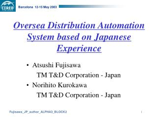 Oversea Distribution Automation System based on Japanese Experience