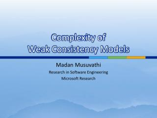 Complexity of  Weak Consistency Models