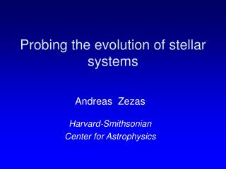 Probing the evolution of stellar systems