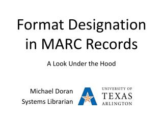 Format Designation in MARC Records