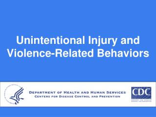 Unintentional Injury and Violence-Related Behaviors
