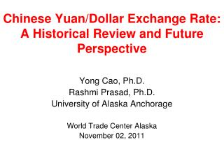 Chinese Yuan/Dollar Exchange Rate:  A Historical Review and Future Perspective