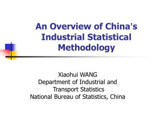 An Overview of China ' s Industrial Statistical Methodology