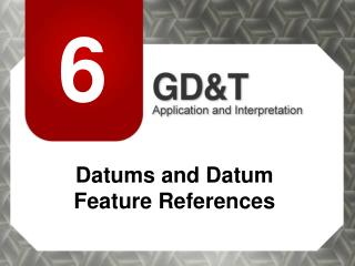 Datums and Datum Feature References