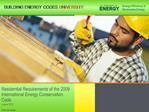 Residential Requirements of the 2009 International Energy Conservation Code