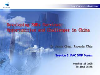 Developing SMEs Services: Opportunities and Challenges in China
