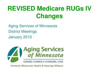 REVISED Medicare RUGs IV Changes