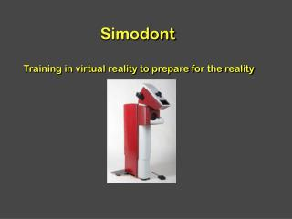 Simodont Training in virtual reality to prepare for the reality