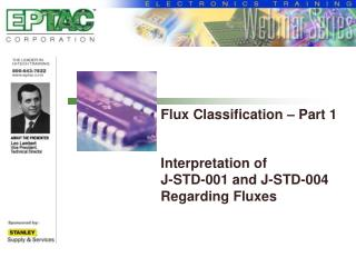 Flux Classification – Part 1 Interpretation of  J-STD-001 and J-STD-004 Regarding Fluxes