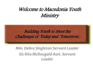 Min. Debra Singleton Servant Leader Sis Rita  McDougald  Asst. Servant Leader
