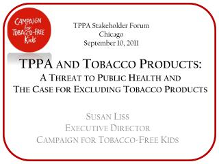 TPPA and Tobacco Products: A Threat to Public Health and  The Case for Excluding Tobacco Products